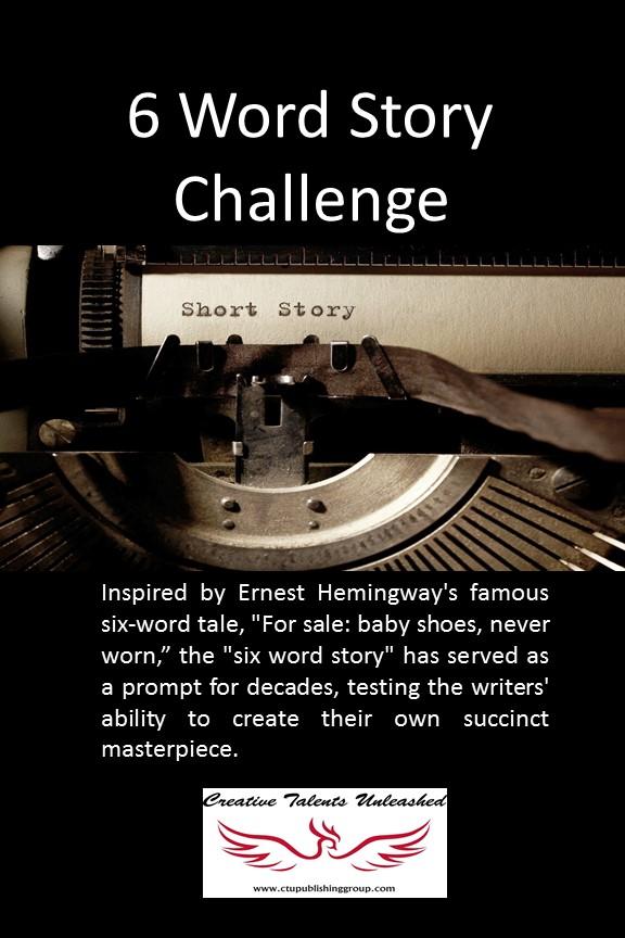 Inspiration Call Six Word Story Challenge