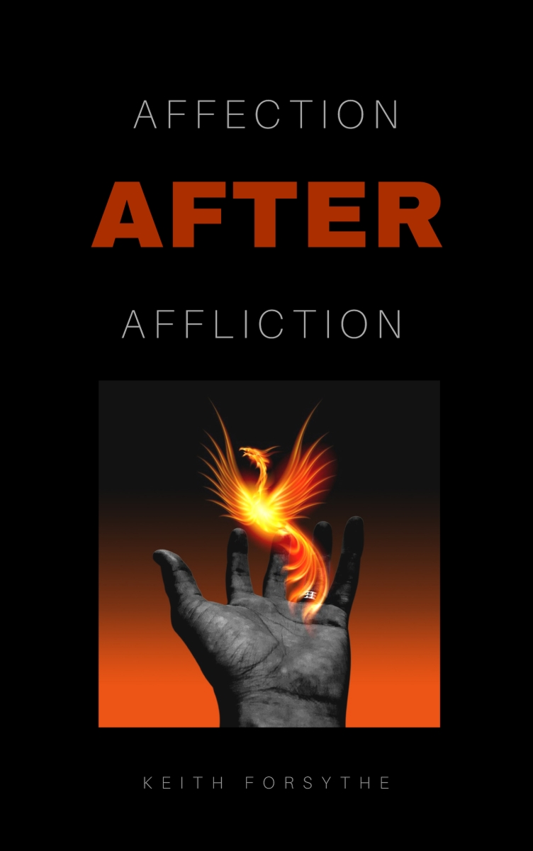 "Introducing Keith Forsythe ""Affection After Affliction"""